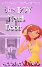 The Boy Next Door ebook by Annabelle Costa