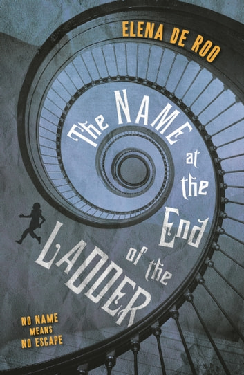 The Name at the End of the Ladder ebook by Elena de Roo