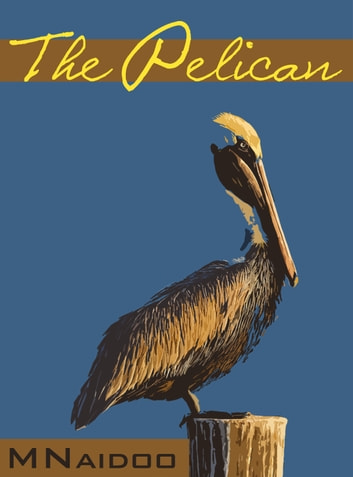 The Pelican ebook by M. Naidoo