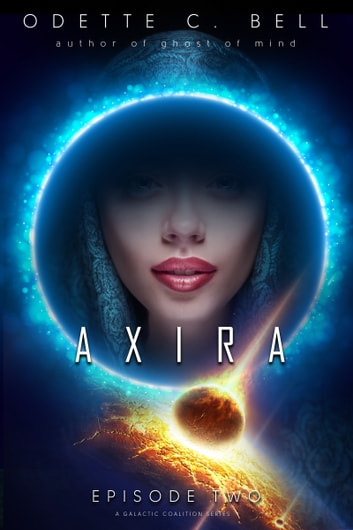 Axira Episode Two ebook by Odette C. Bell