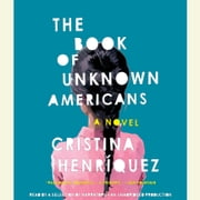 The Book of Unknown Americans - A novel audiobook by Cristina Henríquez