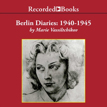 Berlin Diaries: 1940-1945 audiobook by Marie Vassiltchikov