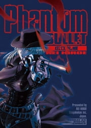 Phantom BULLET ebook by 広江礼威
