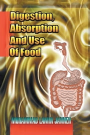 Digestion,Absorption and Use of Food ebook by Muhammad Lamin Janneh