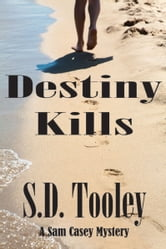 Destiny Kills ebook by S.D. Tooley