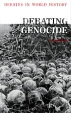 Debating Genocide ebook by Dr. Lisa Pine, Professor Peter N. Stearns