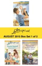 Love Inspired August 2015 - Box Set 1 of 2 - An Anthology ebook by Deb Kastner, Renee Andrews, Merrillee Whren