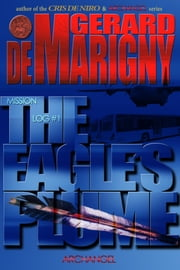The Eagle's Plume (Mission Log, #1) ebook by Gerard de Marigny