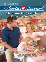 Mommy in Training ebook by Shelley Galloway