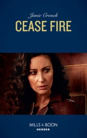 Cease Fire (Mills & Boon Heroes) (Omega Sector: Under Siege, Book 3) 電子書 by Janie Crouch