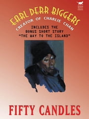 Fifty Candles (Expanded Edition) - By the Creator of Charlie Chan ebook by Earl Derr Biggers