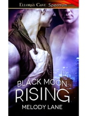 Black Moon Rising ebook by Melody Lane