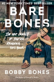 Bare Bones - I'm Not Lonely If You're Reading This Book ebook by Bobby Bones