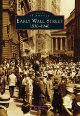 Early Wall Street - 1830-1940 ebook by Jay Hoster