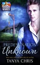 Predestination Unknown ebook by Tanya Chris