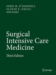 Surgical Intensive Care Medicine ebook by John M. O'Donnell,Flávio E. Nácul