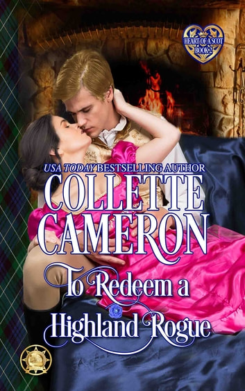 To Redeem a Highland Rogue ebook by Collette Cameron