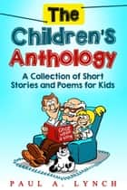 The Children's Anthology ebook by paul lynch