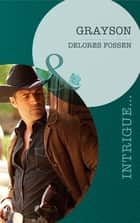 Grayson (Mills & Boon Intrigue) (The Lawmen of Silver Creek Ranch, Book 1) ebook by Delores Fossen