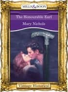 The Honourable Earl (Mills & Boon Historical) ebook by Mary Nichols