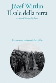 Il sale della terra ebook by Józef Wittlin, Silvano De Fanti