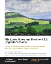 IBM Lotus Notes and Domino 8.5.3: Upgrader's Guide ebook by Barry Rosen, Tim Speed, Scott O'Keefe
