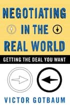 Negotiating in the Real World ebook by Victor Gotbaum