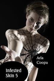 Infested Skin 5 ebook by Arla Coopa