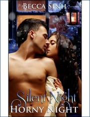 Silent Night, Horny Night ebook by Becca Sinh