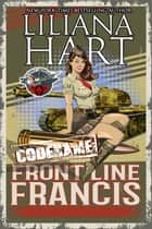 Front Line Francis ebook by Liliana Hart