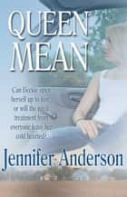 Queen Mean - Strawberry Falls, #3 ebook by Jennifer Anderson