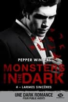 Larmes sincères - Monsters in the Dark, T4 ebook by Pepper Winters