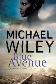 Blue Avenue - First in a noir mystery series set in Jacksonville, Florida ebook by Michael Wiley