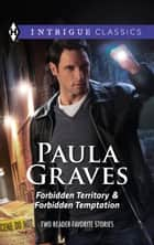 Forbidden Territory & Forbidden Temptation ebook by Paula Graves