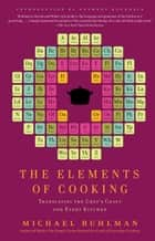The Elements of Cooking ebook by Michael Ruhlman,Anthony Bourdain