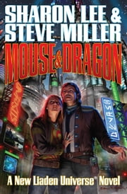 Mouse and Dragon ebook by Sharon Lee, Steve Miller