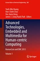 Advanced Technologies, Embedded and Multimedia for Human-centric Computing - HumanCom and EMC 2013 ebook by Yueh-Min Huang, Han-Chieh Chao, Der-Jiunn Deng,...