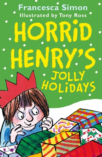 Horrid henrys jolly holidays rakuten kobo horrid henrys jolly holidays ebook by francesca simon expocarfo