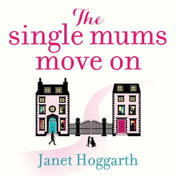 The Single Mums Move On audiobook by Janet Hoggarth