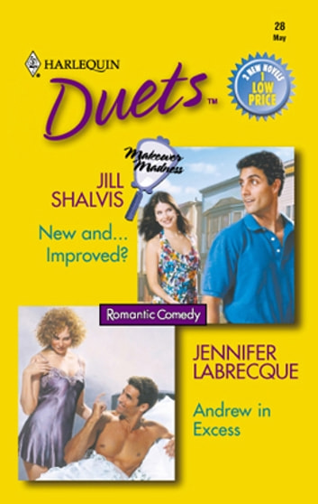 New And...Improved? & Andrew in Excess - An Anthology eBook by Jill Shalvis,Jennifer LaBrecque