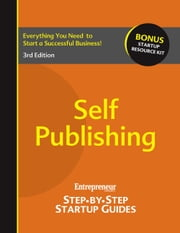 Self Publishing - Step-by-Step Startup Guide ebook by Entrepreneur magazine