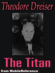 The Titan (Mobi Classics) ebook by Theodore Dreiser