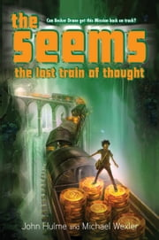 The Seems: The Lost Train of Thought ebook by John Hulme,Michael Wexler