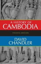 A History of Cambodia ebook by David Chandler