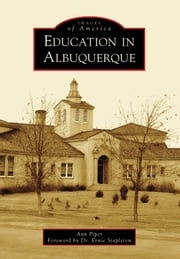 Education in Albuquerque ebook by Ann Piper,Dr. Ernie Stapleton