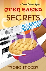 Oven Baked Secrets ebook by Tyora Moody