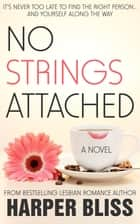 No Strings Attached ebook by Harper Bliss