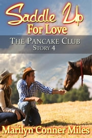 Saddle up for Love - The Pancake Club, #4 ebook by Marilyn Conner Miles