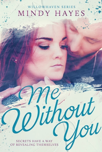 Me Without You (Willowhaven #2) ebook by Mindy Hayes