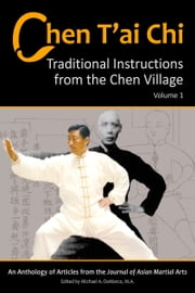 Chen T'ai Chi: Traditional Instructions from the Chen Village, Vol. 1 ebook by Michael DeMarco